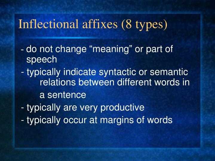 Inflectional affixes (8 types)