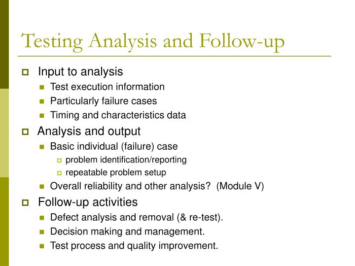 Testing Analysis and Follow-up