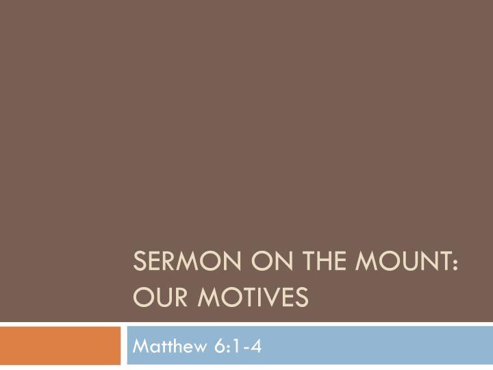Sermon on the mount our motives