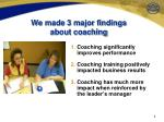 we made 3 major findings about coaching