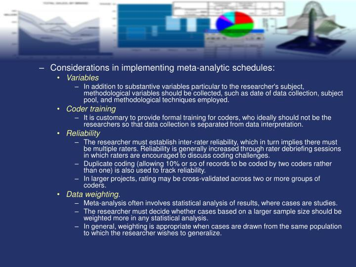 Considerations in implementing meta-analytic schedules: