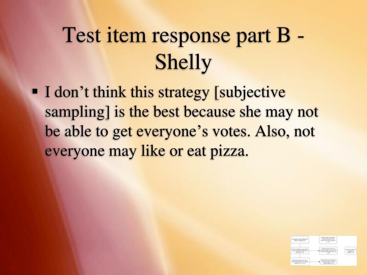 Test item response part B - Shelly