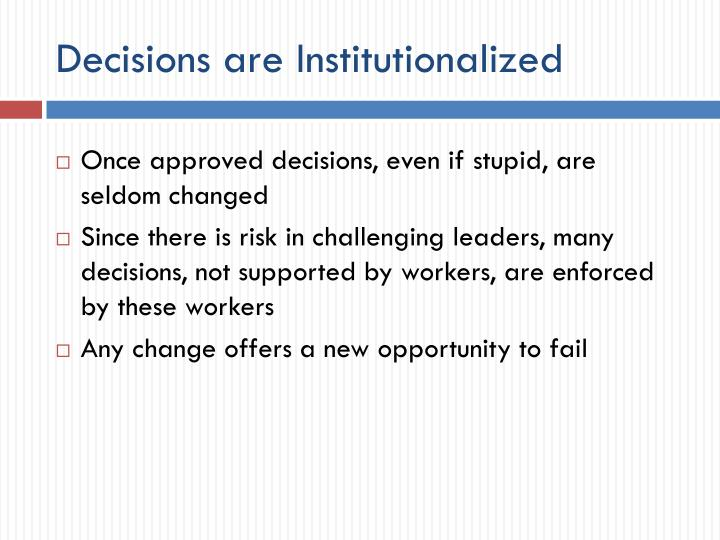 Decisions are Institutionalized