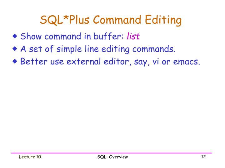 SQL*Plus Command Editing