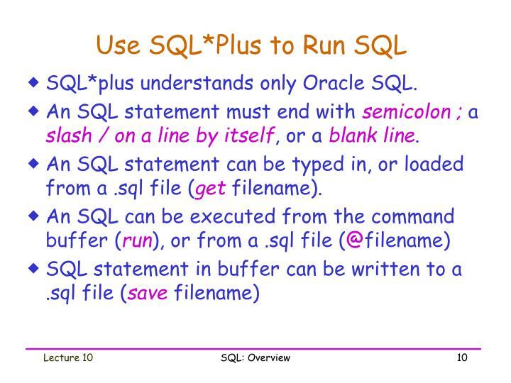Use SQL*Plus to Run SQL