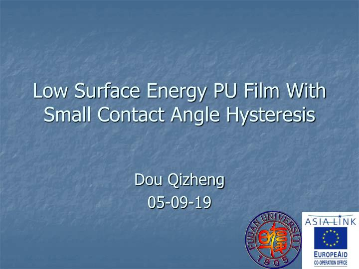 Low surface energy pu film with small contact angle hysteresis