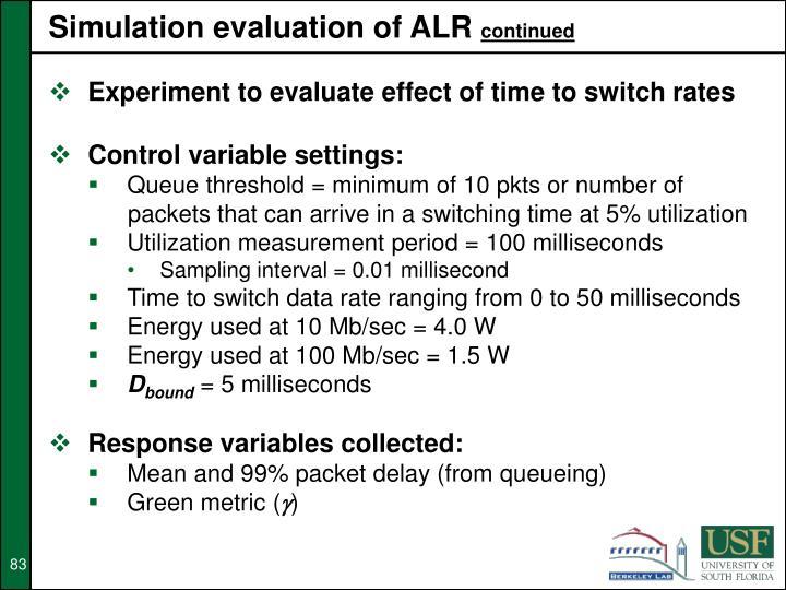 Simulation evaluation of ALR