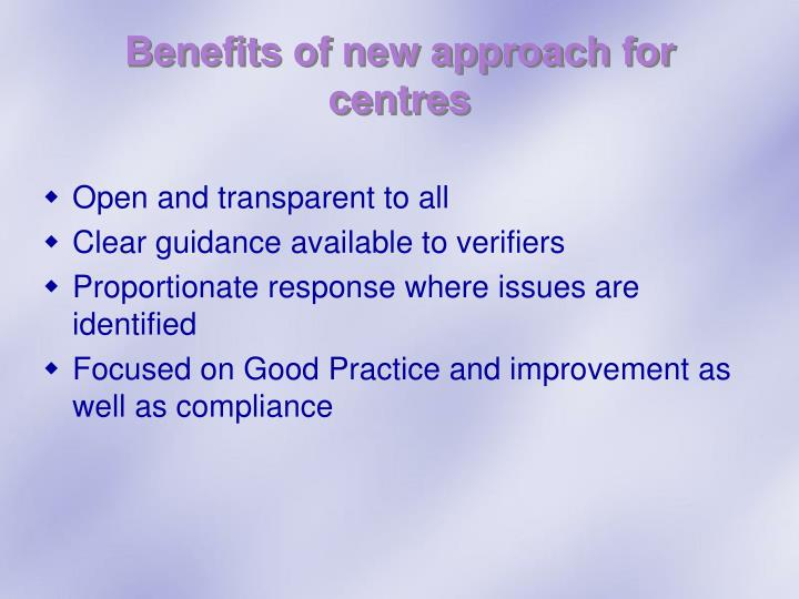 Benefits of new approach for centres