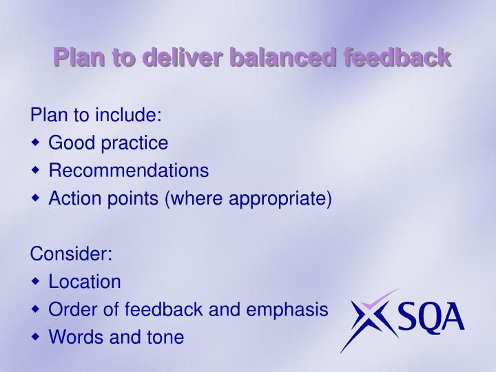 Plan to deliver balanced feedback