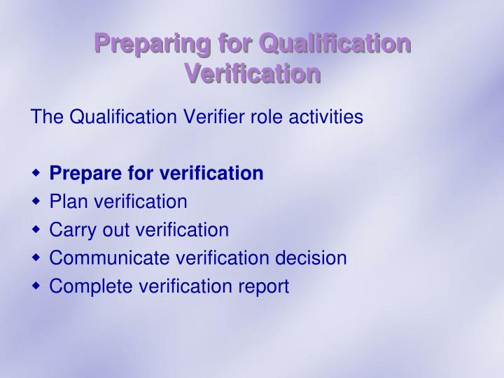Preparing for Qualification Verification