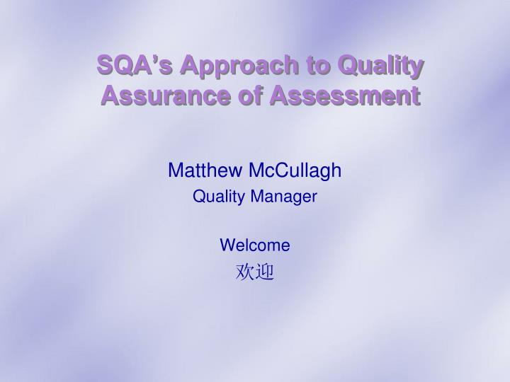 Sqa s approach to quality assurance of assessment