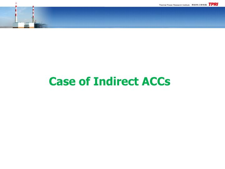 Case of Indirect ACCs