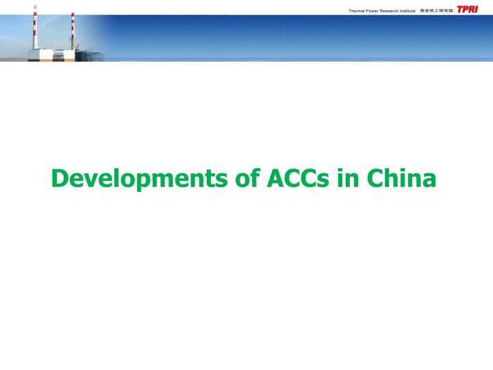 Developments of ACCs in China