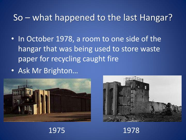 So – what happened to the last Hangar?