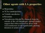 other agents with la properties