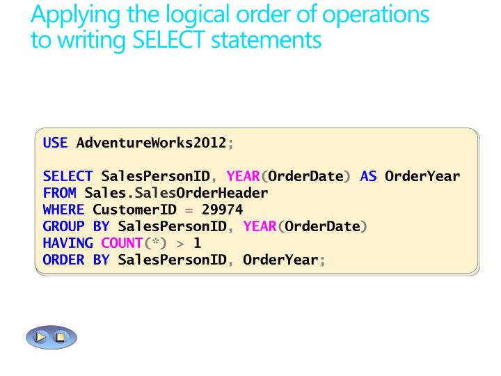 Applying the logical order of operations to writing SELECT statements