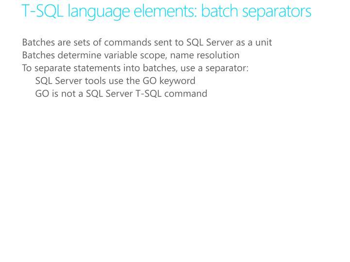 T-SQL language elements: batch