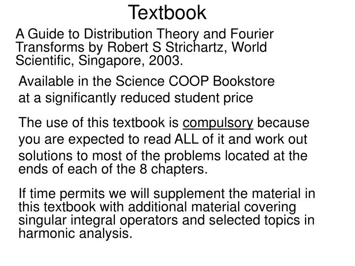 A Guide to Distribution Theory and Fourier Transforms by Robert S Strichartz, World Scientific, Singapore, 2003.