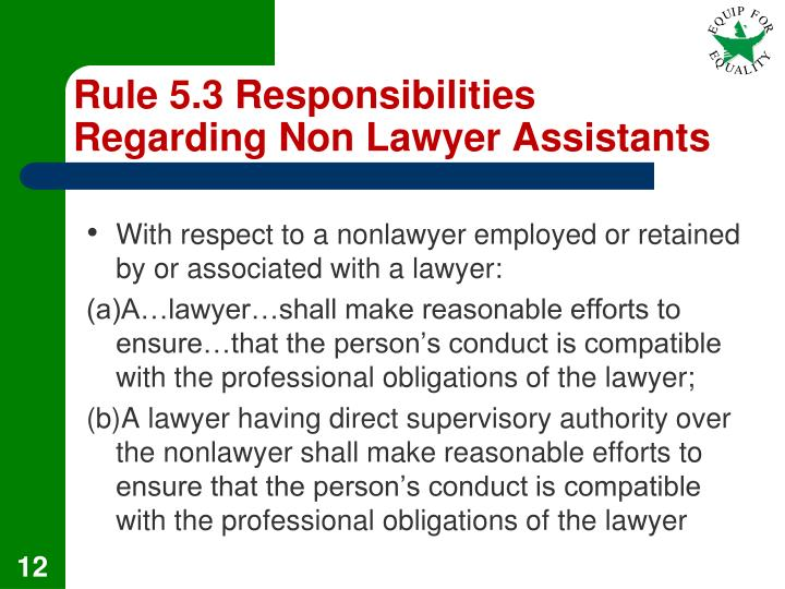 Rule 5.3 Responsibilities Regarding Non Lawyer Assistants