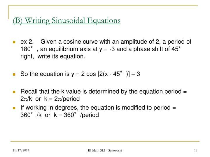 (B) Writing Sinusoidal Equations