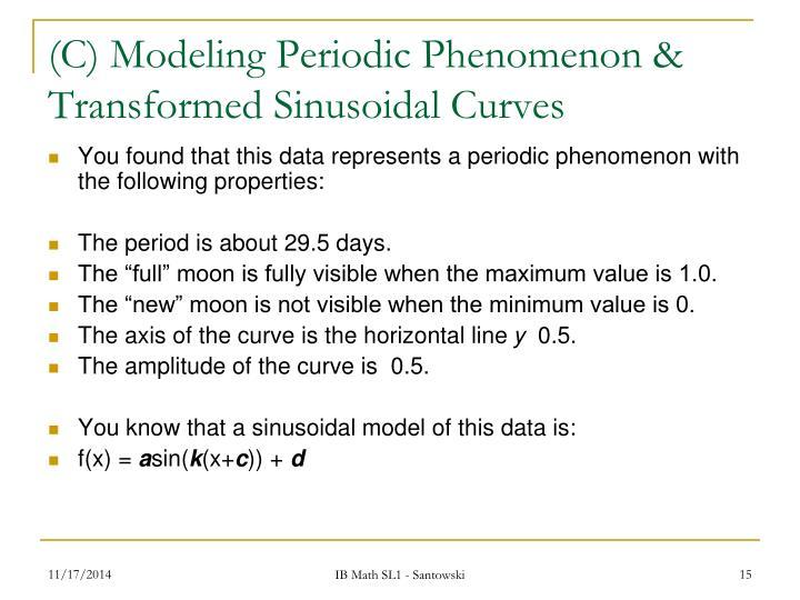 (C) Modeling Periodic Phenomenon & Transformed Sinusoidal Curves