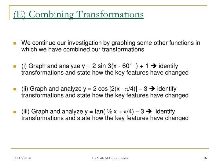 (E) Combining Transformations