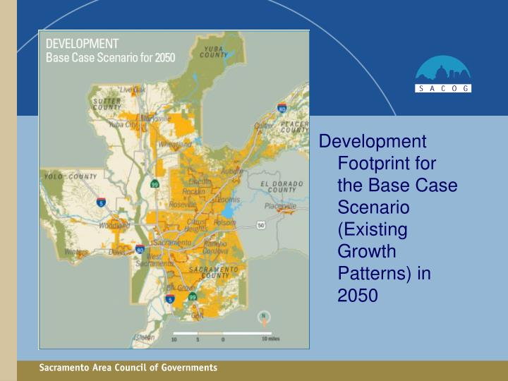 Development Footprint for the Base Case Scenario (Existing Growth Patterns) in 2050