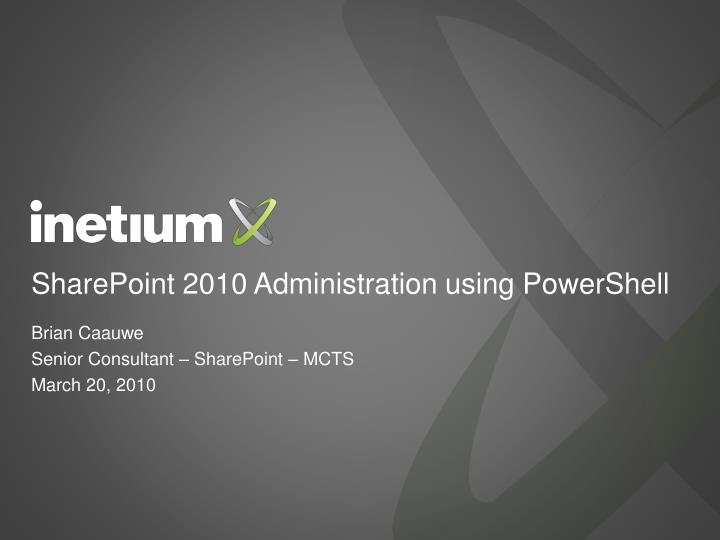 sharepoint 2010 administration using powershell n.