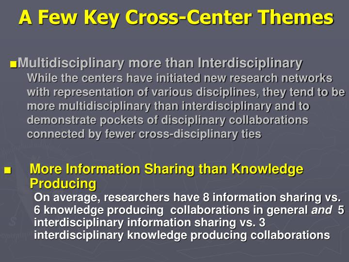 A Few Key Cross-Center Themes