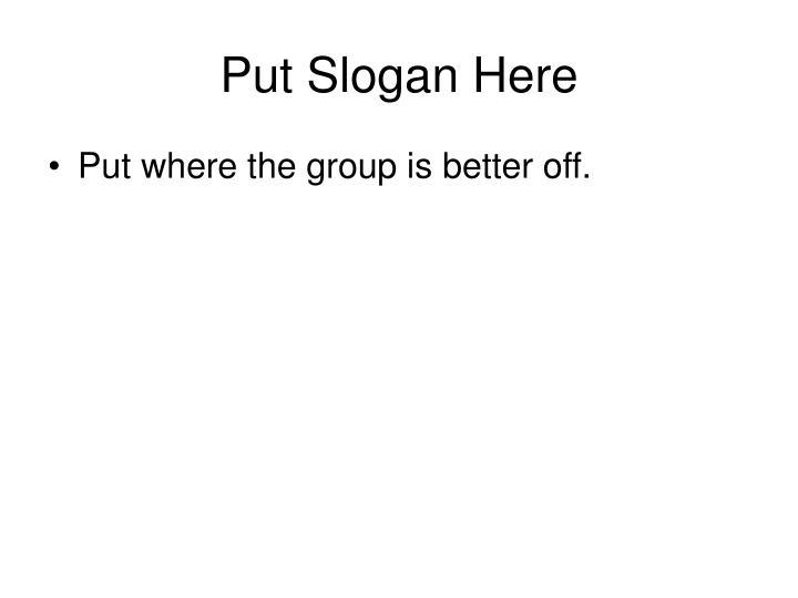 Put slogan here