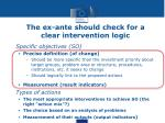 the ex ante should check for a clear intervention logic1
