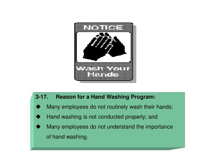 3-17.     Reason for a Hand Washing Program: