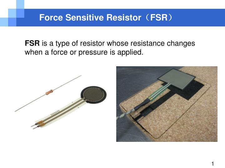Force sensitive resistor fsr