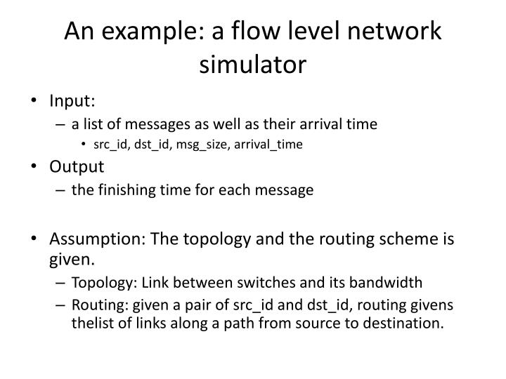 An example: a flow level network simulator