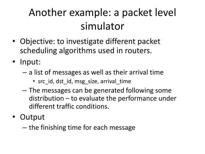 Another example: a packet level simulator