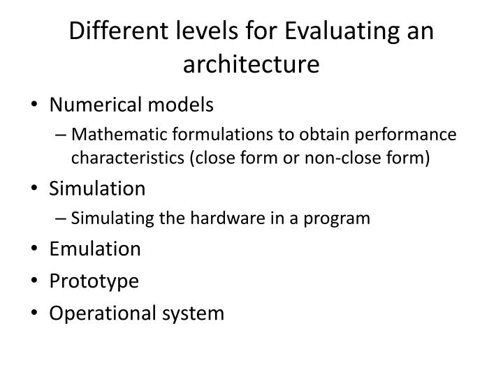 Different levels for evaluating an architecture