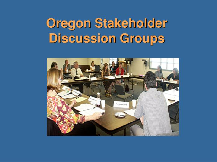 Oregon Stakeholder Discussion Groups