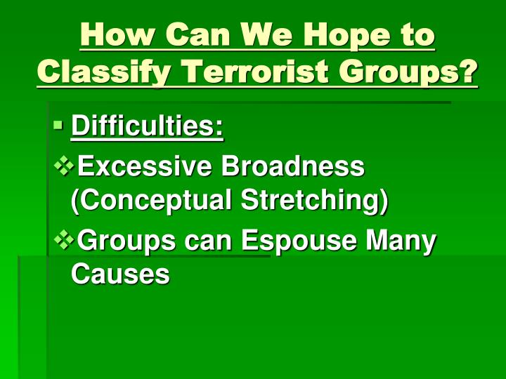 How can we hope to classify terrorist groups