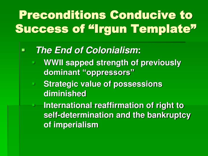 """Preconditions Conducive to Success of """"Irgun Template"""""""