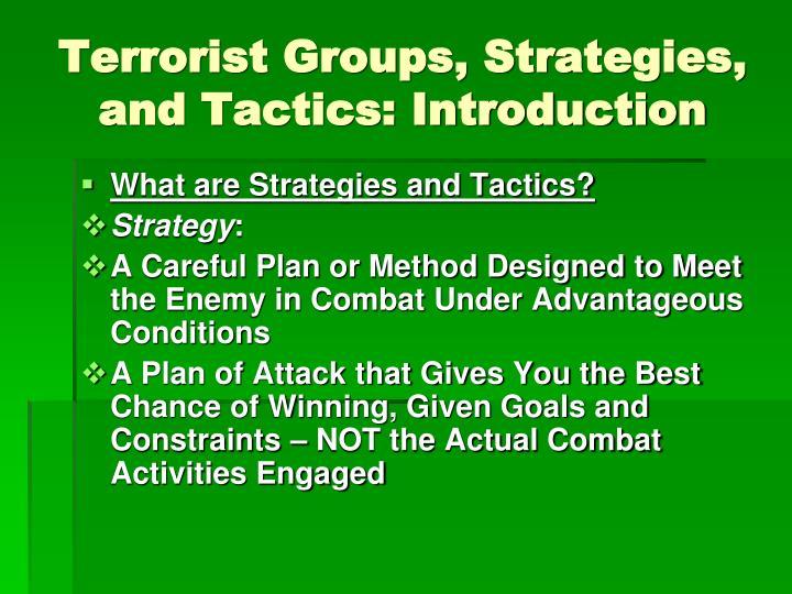 Terrorist Groups, Strategies, and Tactics: Introduction