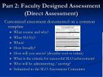 part 2 faculty designed assessment direct assessment