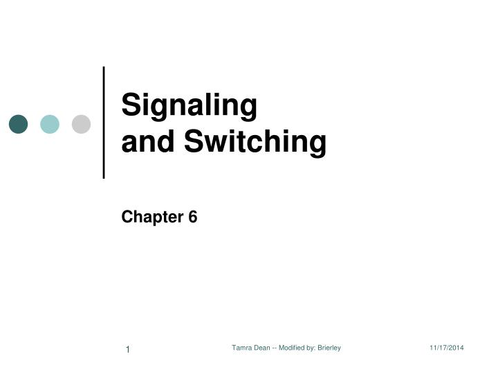 Signaling and switching