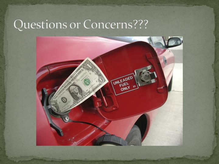 Questions or Concerns???