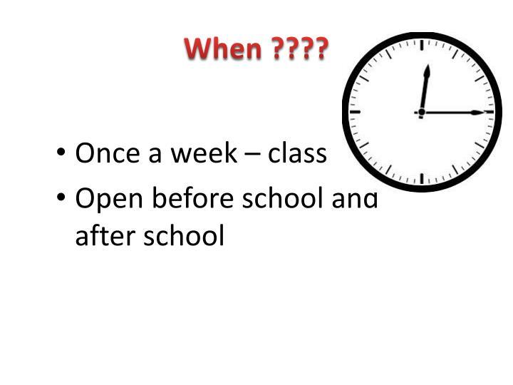 When ????