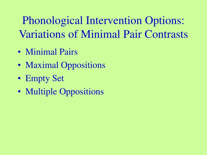 Phonological intervention options variations of minimal pair contrasts
