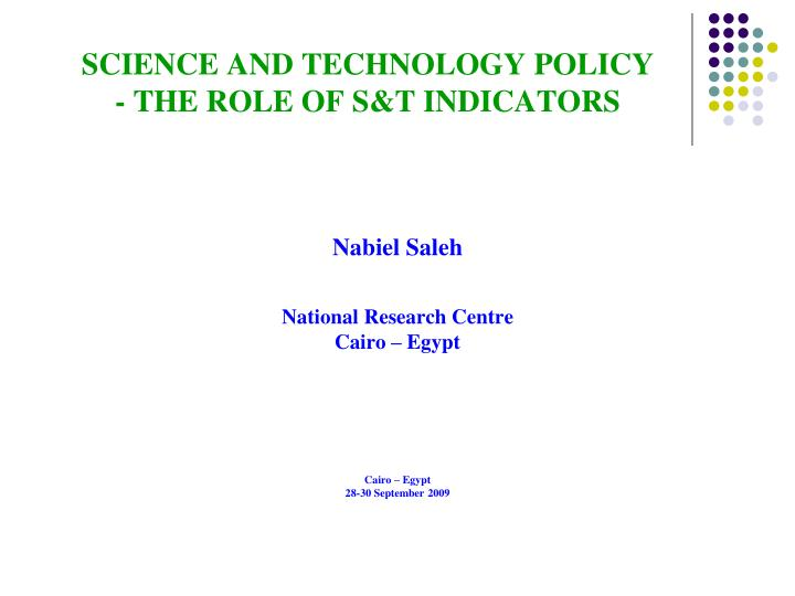 Science and technology policy the role of s t indicators