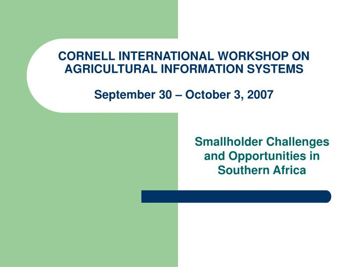 cornell international workshop on agricultural information systems september 30 october 3 2007 n.