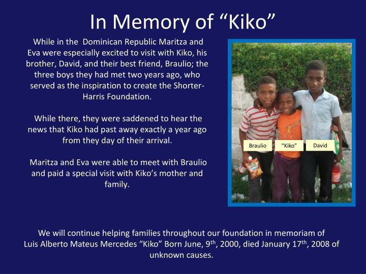 """In Memory of """"Kiko"""""""