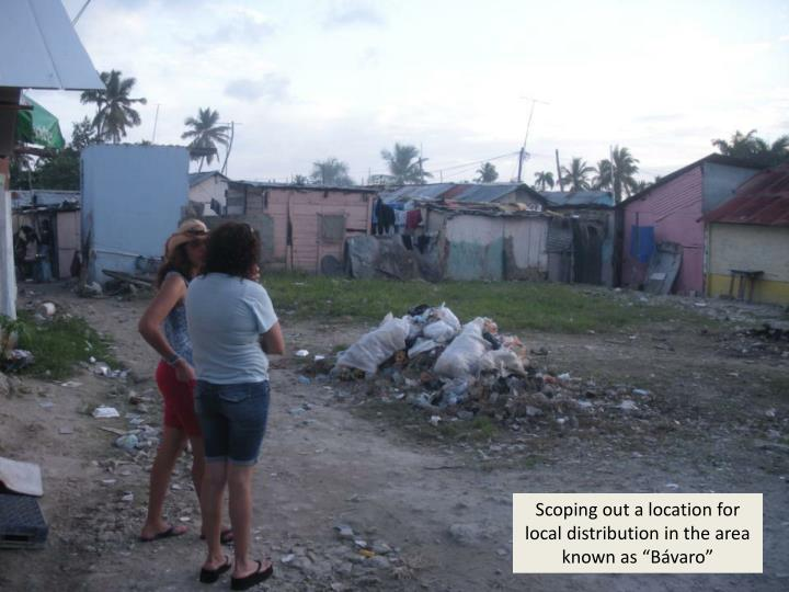 """Scoping out a location for local distribution in the area known as """"Bávaro"""""""