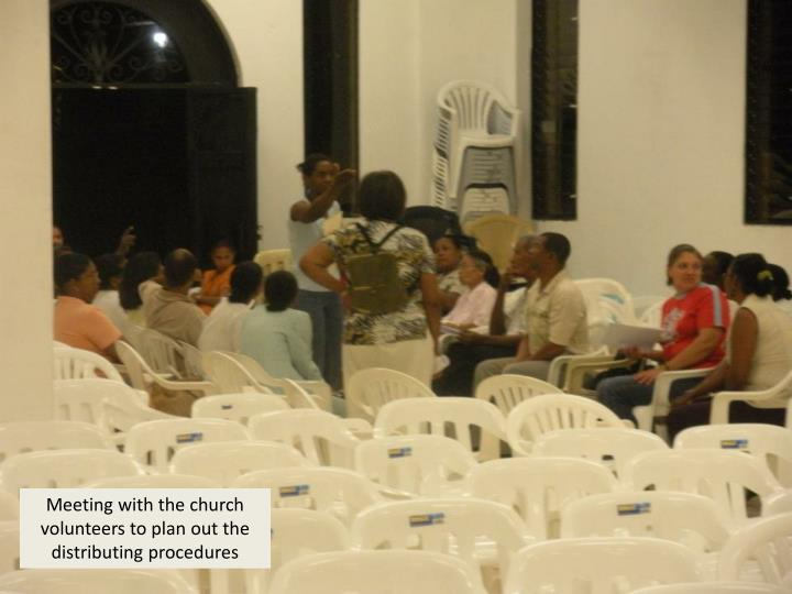 Meeting with the church volunteers to plan out the distributing procedures